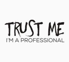 Trust Me, I'm a Professional Kids Tee