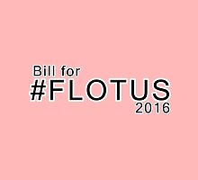 Bill for #FLOTUS 2016 by jammin-deen