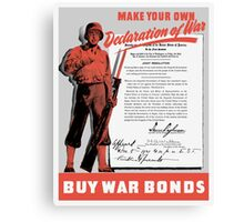 Make Your Own Declaration Of War -- WW2 Canvas Print