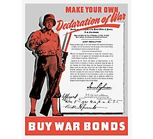 Make Your Own Declaration Of War -- WW2 Photographic Print