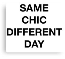 Same Chic Different Day - Hipster/Trendy Typography Canvas Print