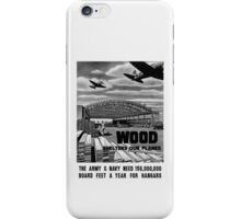 Wood Shelters Our Planes -- WWII iPhone Case/Skin