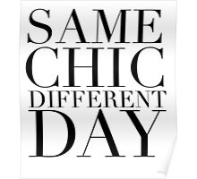 Same Chic Different Day (Serif) - Hipster/Trendy Typography Poster