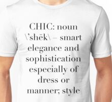 Definition of Chic (Serif) - Hipster/Trendy/Tumblr Typography Unisex T-Shirt