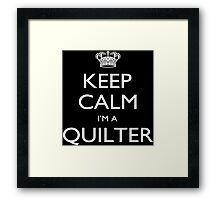Keep Calm I'm A Quilter - Tshirts, Mobile Covers and Posters Framed Print