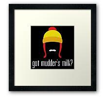 got mudder's milk? Framed Print