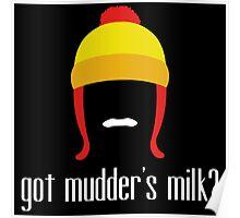 got mudder's milk? Poster