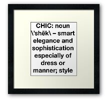Definition of Chic (Sans Serif) - Hipster/Trendy Typography Framed Print