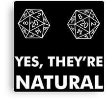 D20 Yes They're Natural Canvas Print