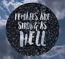 Females are Strong as Hell by LuckyAccidents