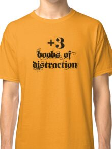 +3 Boobs of Distraction Classic T-Shirt