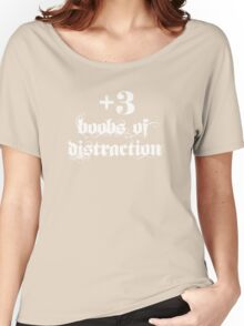 +3 Boobs of Distraction (white text) Women's Relaxed Fit T-Shirt