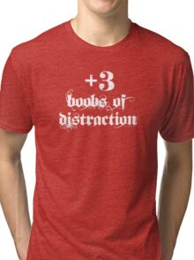 +3 Boobs of Distraction (white text) Tri-blend T-Shirt
