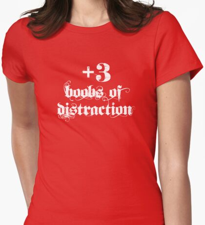 +3 Boobs of Distraction (white text) Womens Fitted T-Shirt