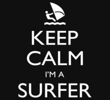 Keep Calm I'm A Surfer - Tshirts, Mobile Covers and Posters by custom222