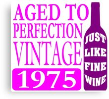 Vintage 1975 Aged To Perfection Canvas Print
