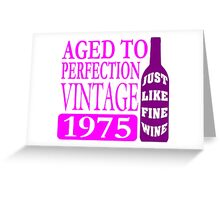 Vintage 1975 Aged To Perfection Greeting Card