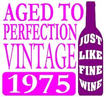 Vintage 1975 Aged To Perfection Photographic Print