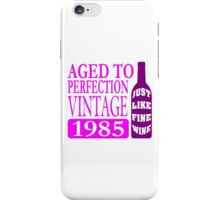 Vintage 1985 Aged To Perfection iPhone Case/Skin