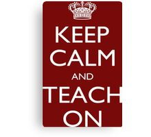 Keep Calm I'm A Teach On - Tshirts, Mobile Covers and Posters Canvas Print