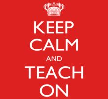 Keep Calm I'm A Teach On - Tshirts, Mobile Covers and Posters by custom222