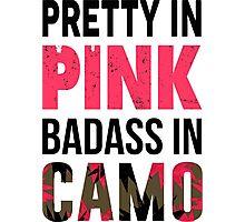 Pretty In Pink Badass In Camo - Custom Tshirt Photographic Print