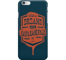 FOLLOW DREAMS NOT ORDERS dirty iPhone Case/Skin