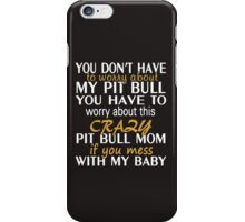 Crazy Pit Bull Mom iPhone Case/Skin