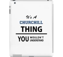 Its a CHURCHILL thing, you wouldn't understand iPad Case/Skin