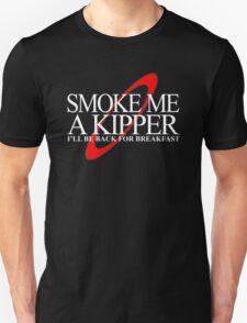 Smoke Me A Kipper I'll Be Back For Breakfast T-Shirt