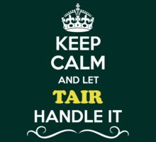 Keep Calm and Let TAIR Handle it by yourname