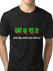 What are you on Tri-blend T-Shirt