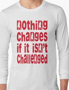 """""""Nothing changes... (version 2) Long Sleeve T-Shirt"""