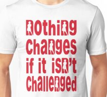 """Nothing changes... (version 2) Unisex T-Shirt"