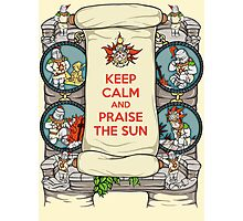 Keep Calm and Praise the Sun Photographic Print