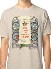 Keep Calm and Praise the Sun Classic T-Shirt