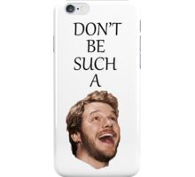 Don't Be Such A Pratt- Chris Pratt iPhone Case/Skin