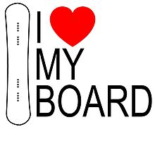 I LOVE MY BOARD by fandesigns