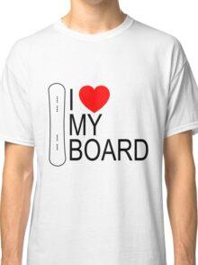 I LOVE MY BOARD Classic T-Shirt