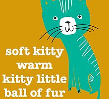 soft kitty warm kitty little ball of fur by laurathedrawer