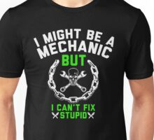 I MIGHT BE A MECHANIC Unisex T-Shirt
