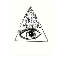 Anti New World Order - Do Not Allow The Eye To Fool The Mind Art Print