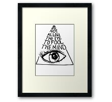 Anti New World Order - Do Not Allow The Eye To Fool The Mind Framed Print