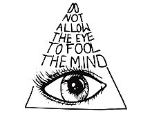Anti New World Order - Do Not Allow The Eye To Fool The Mind Photographic Print