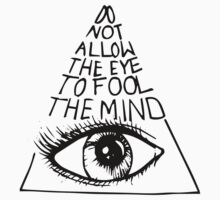 Anti New World Order - Do Not Allow The Eye To Fool The Mind by IlluminNation