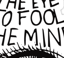 Anti New World Order - Do Not Allow The Eye To Fool The Mind Sticker
