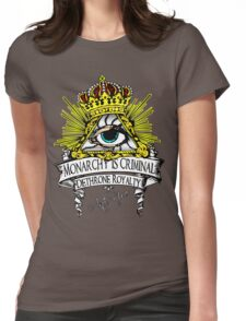 Anti NWO - Monarchy Is Criminal Womens Fitted T-Shirt