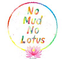 No Mud No Lotus by Lou Endicott