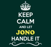 Keep Calm and Let JONO Handle it by gradyhardy