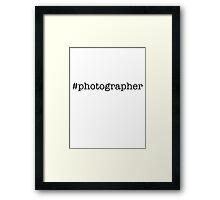 #photographer Framed Print